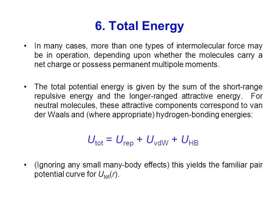 6. Total Energy Utot = Urep + UvdW + UHB