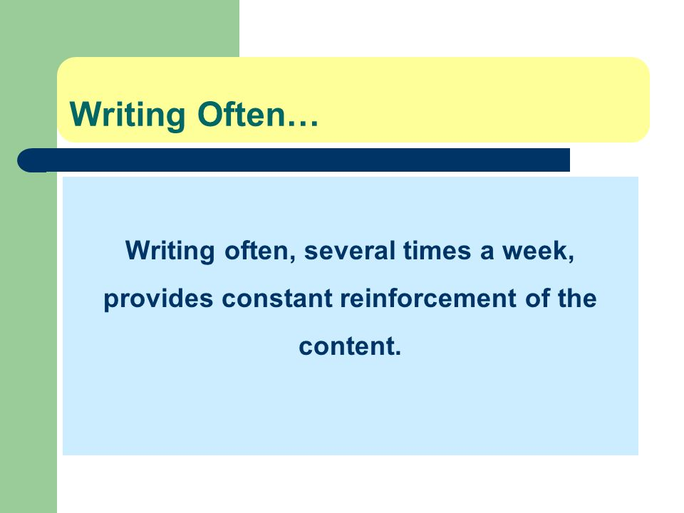 Writing Often… Writing often, several times a week,