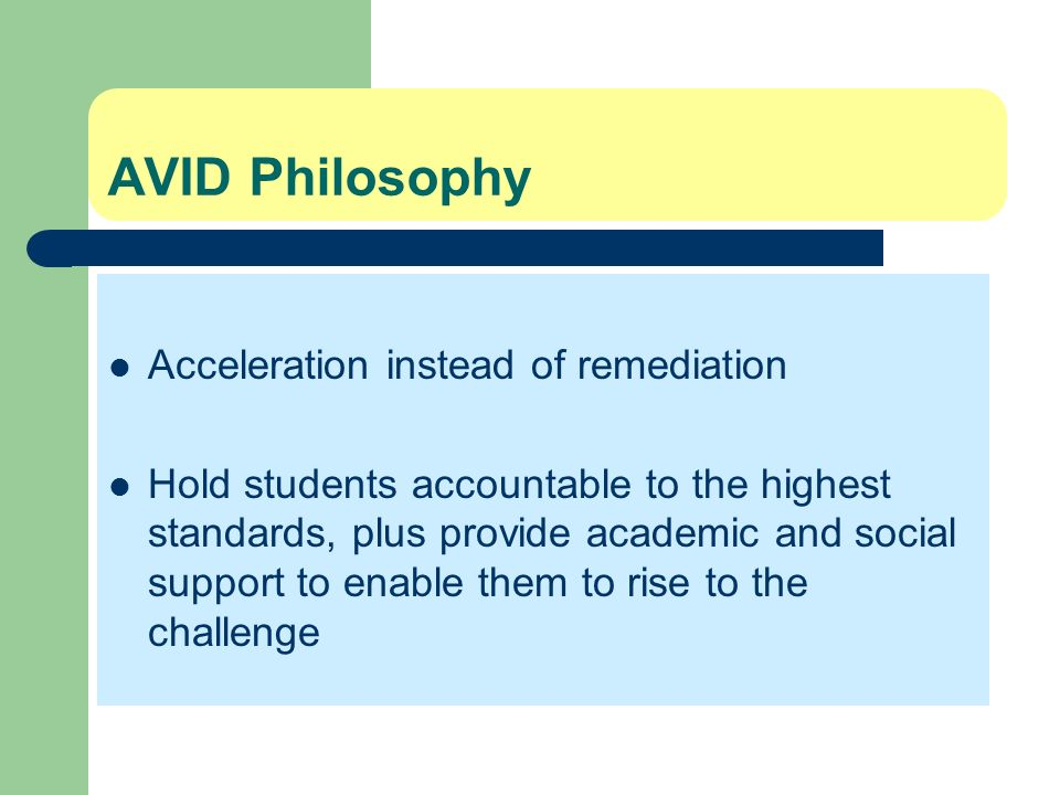AVID Philosophy Acceleration instead of remediation