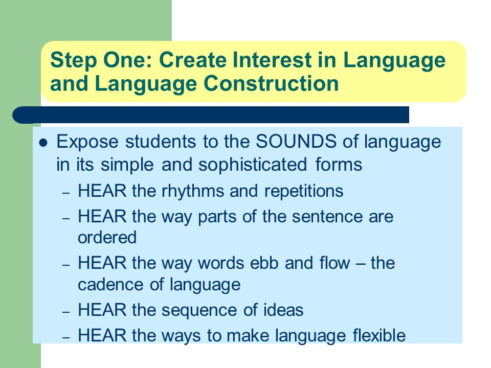 Step One: Create Interest in Language and Language Construction
