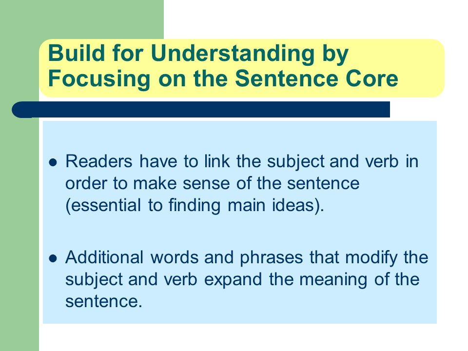 Build for Understanding by Focusing on the Sentence Core