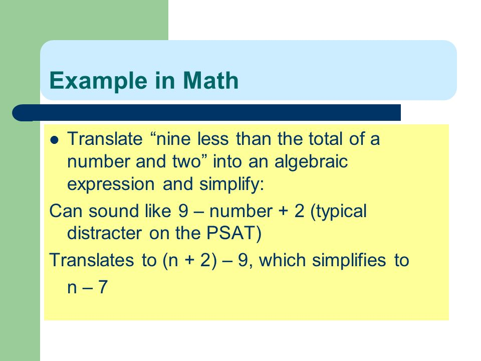 Example in Math Translate nine less than the total of a number and two into an algebraic expression and simplify: