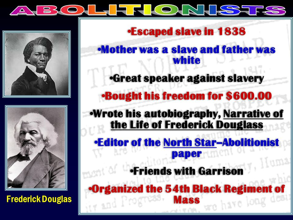 Mother was a slave and father was white Great speaker against slavery