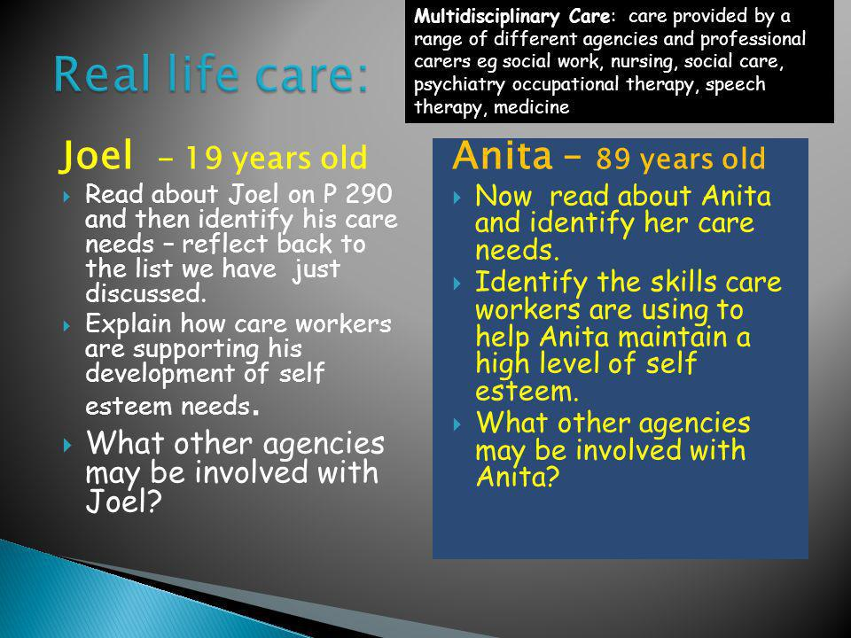 Real life care: Joel - 19 years old Anita – 89 years old