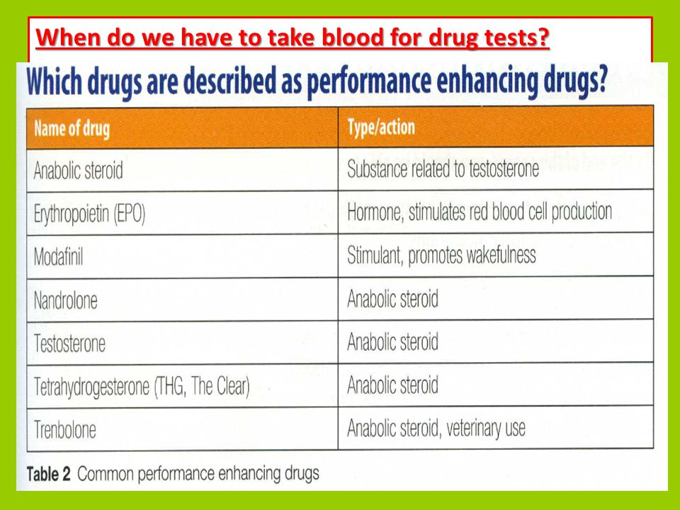 When do we have to take blood for drug tests