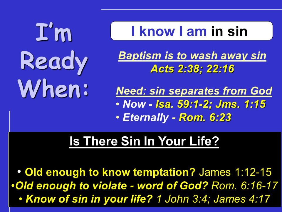 Baptism is to wash away sin Is There Sin In Your Life