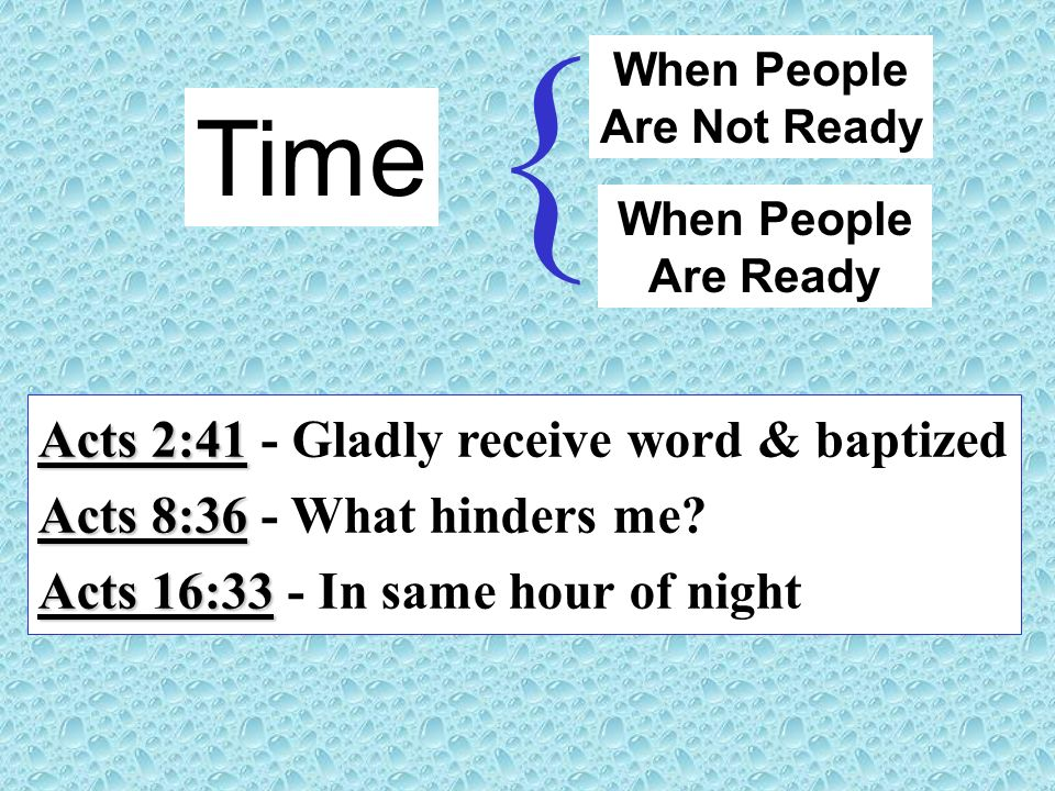 { Time Acts 2:41 - Gladly receive word & baptized