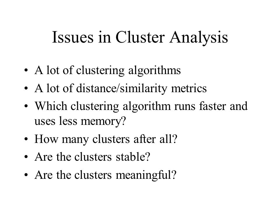 Issues in Cluster Analysis