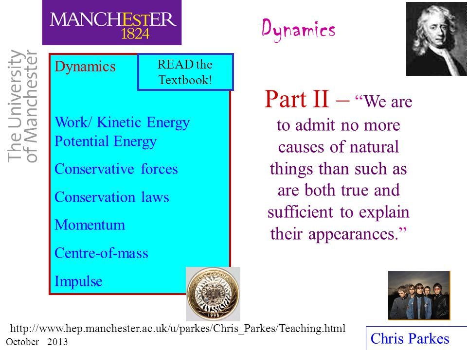 Dynamics Dynamics. Work/ Kinetic Energy Potential Energy. Conservative forces. Conservation laws.