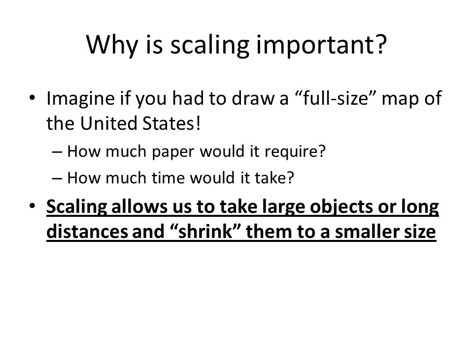 Why is scaling important