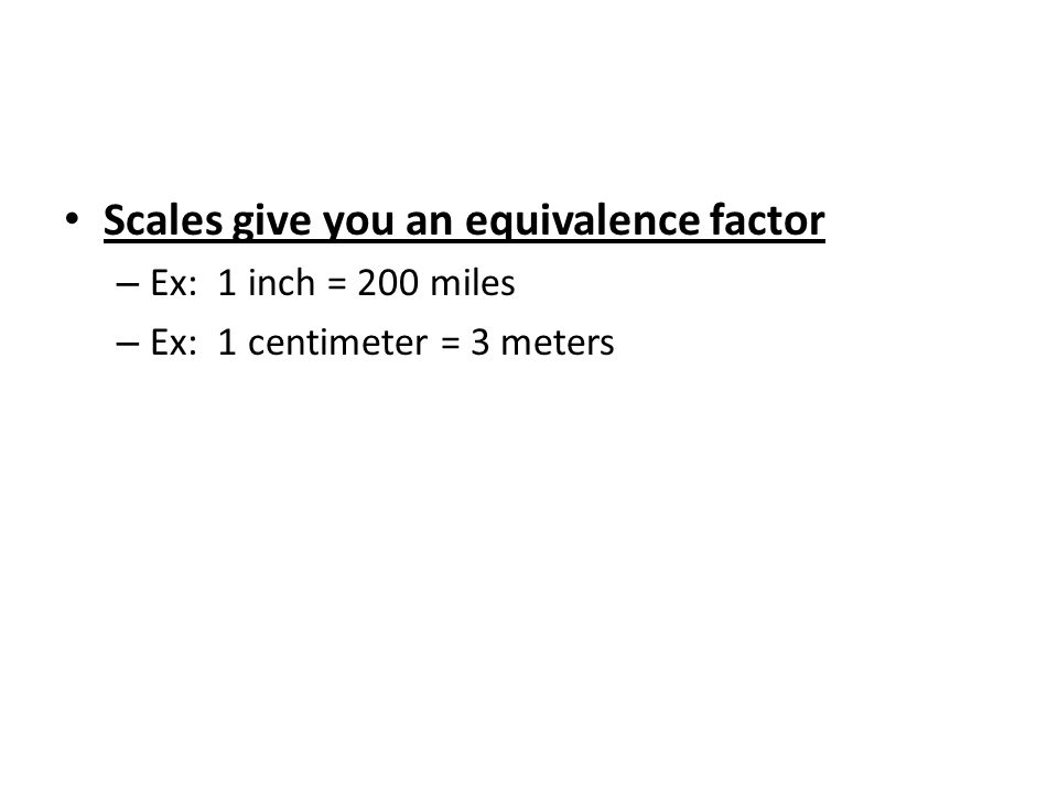 Scales give you an equivalence factor