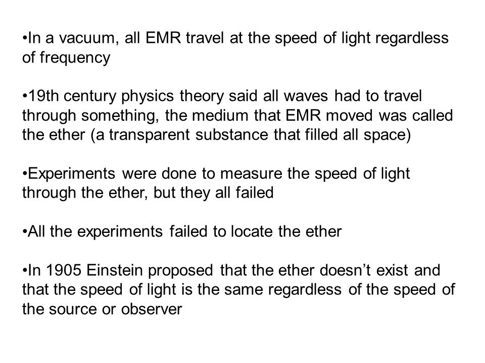 In a vacuum, all EMR travel at the speed of light regardless of frequency