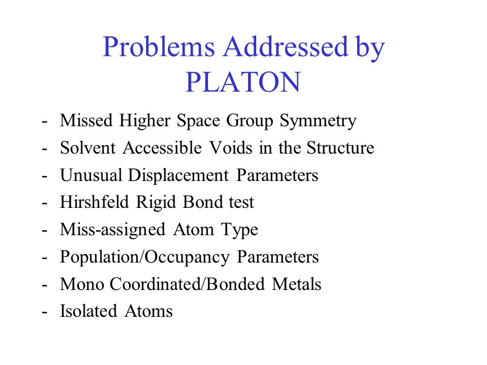Problems Addressed by PLATON