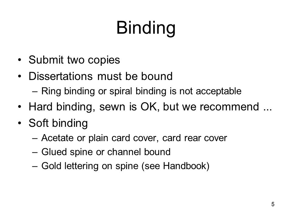 Binding Submit two copies Dissertations must be bound