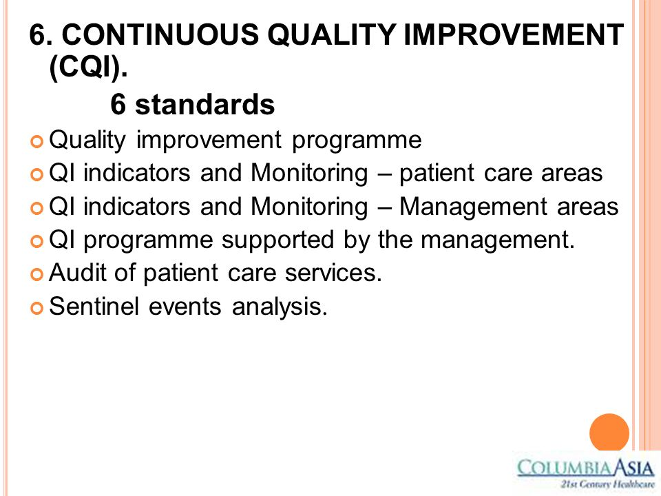 6. CONTINUOUS QUALITY IMPROVEMENT (CQI). 6 standards