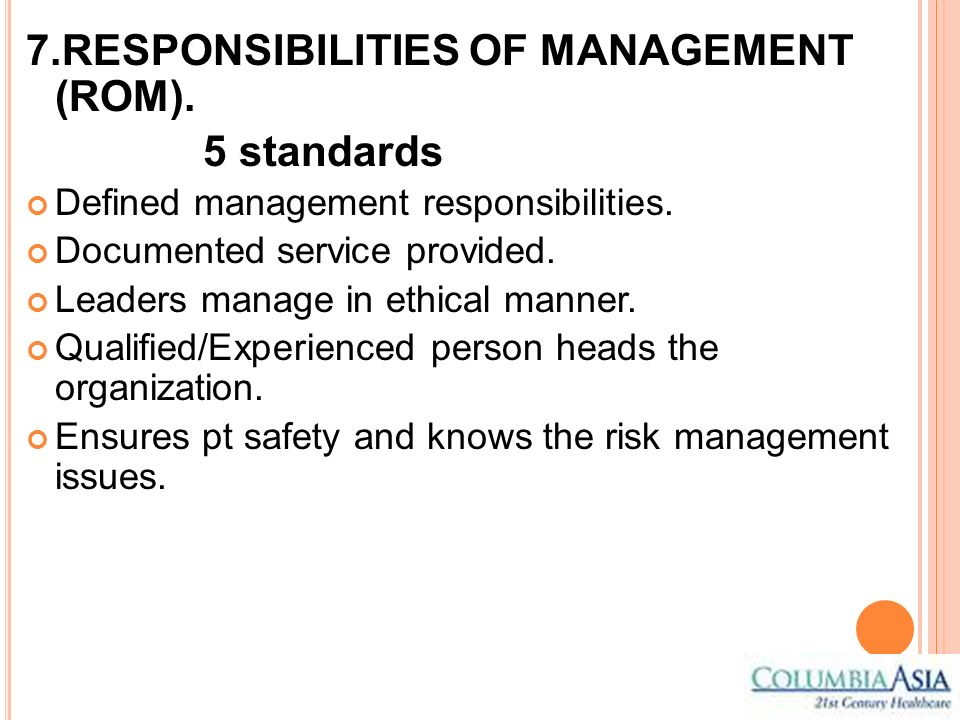 7.RESPONSIBILITIES OF MANAGEMENT (ROM). 5 standards