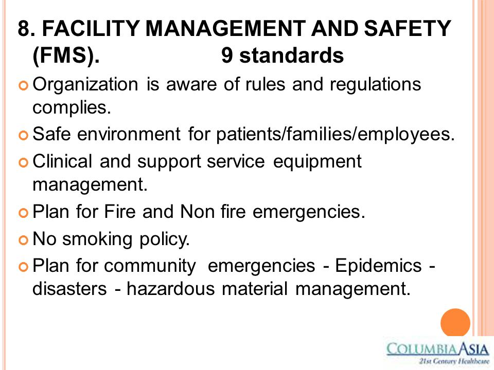 8. FACILITY MANAGEMENT AND SAFETY (FMS). 9 standards