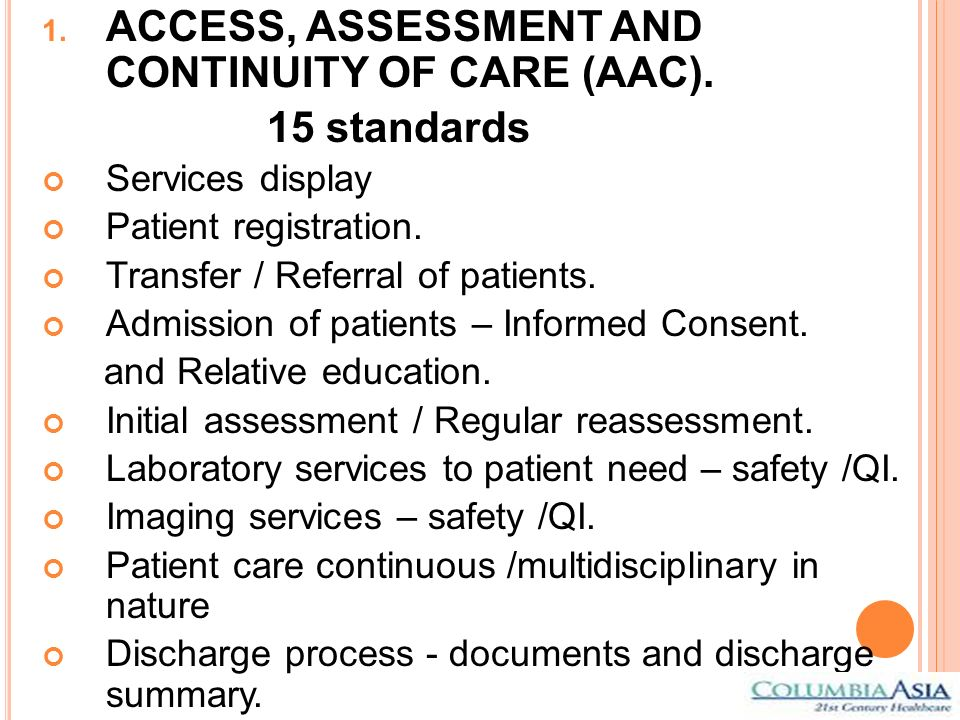 ACCESS, ASSESSMENT AND CONTINUITY OF CARE (AAC). 15 standards