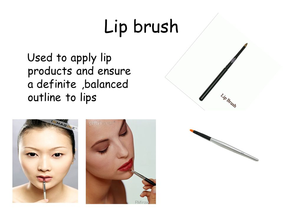 Lip brush Used to apply lip products and ensure a definite ,balanced outline to lips FMirza