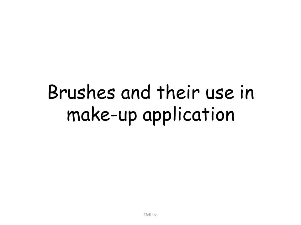 Brushes and their use in make-up application
