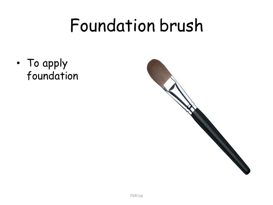 Foundation brush To apply foundation FMirza