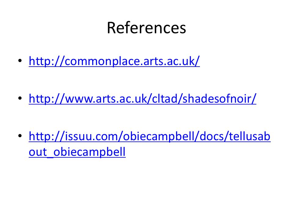 References http://commonplace.arts.ac.uk/