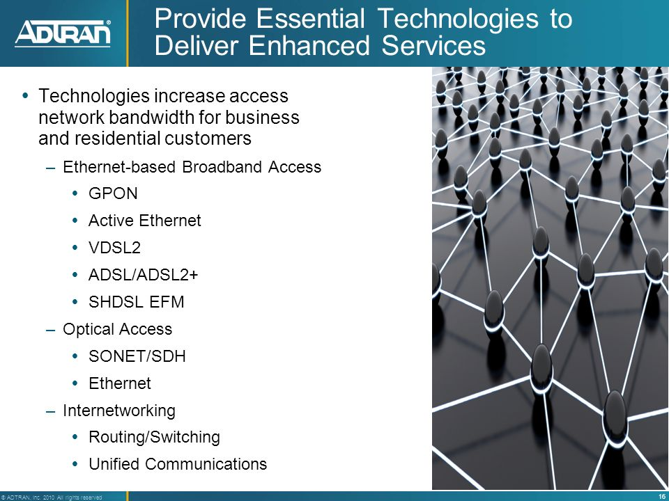 Provide Essential Technologies to Deliver Enhanced Services