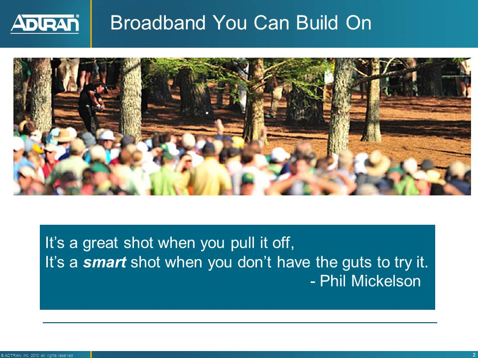 Broadband You Can Build On