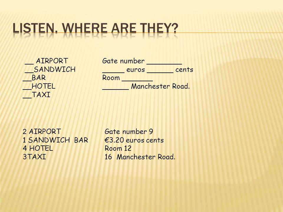 LISTEN. WHERE ARE THEY __ AIRPORT __SANDWICH __BAR __HOTEL __TAXI