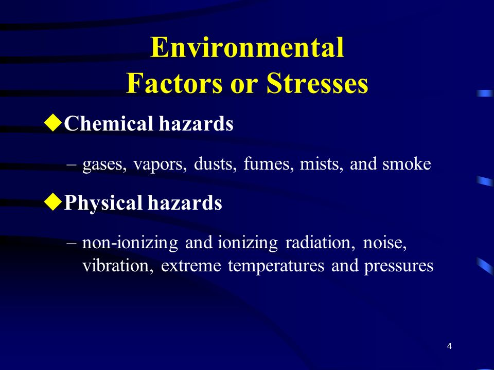 Environmental Factors or Stresses