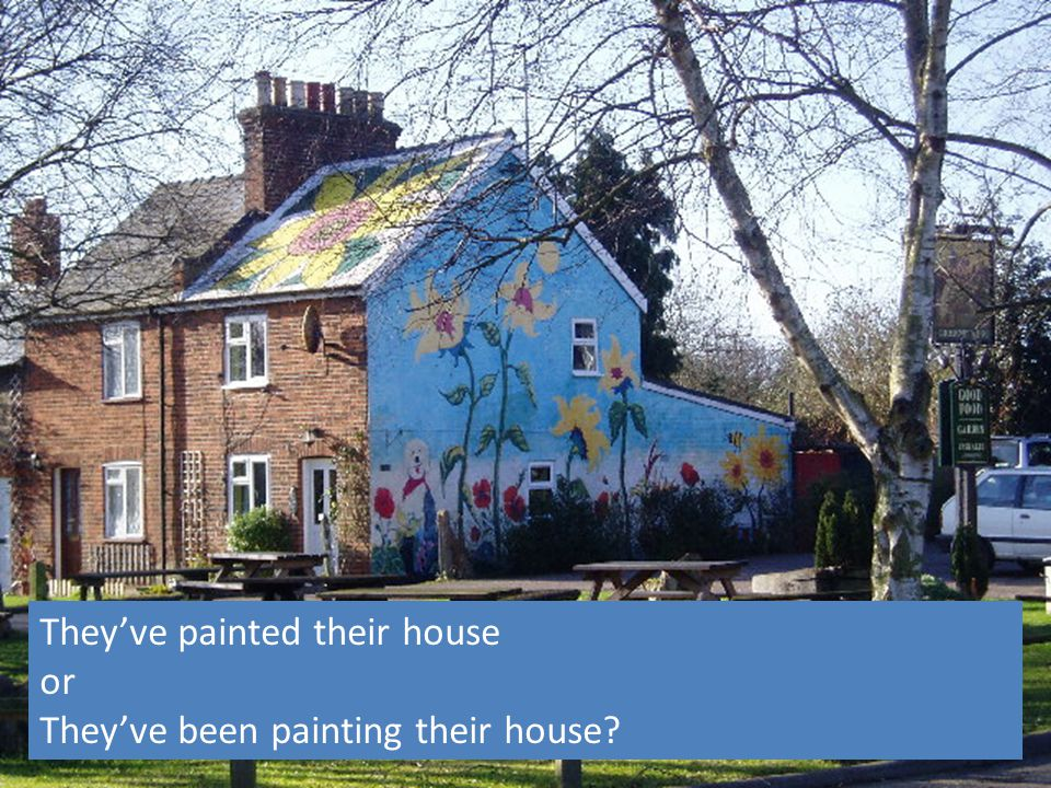 They've painted their house
