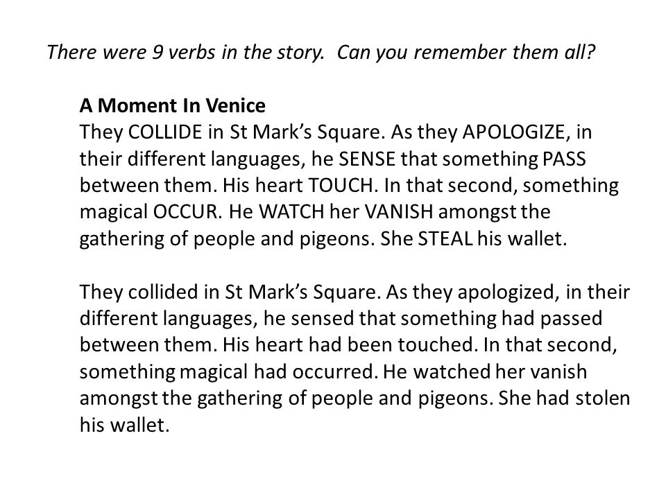There were 9 verbs in the story. Can you remember them all