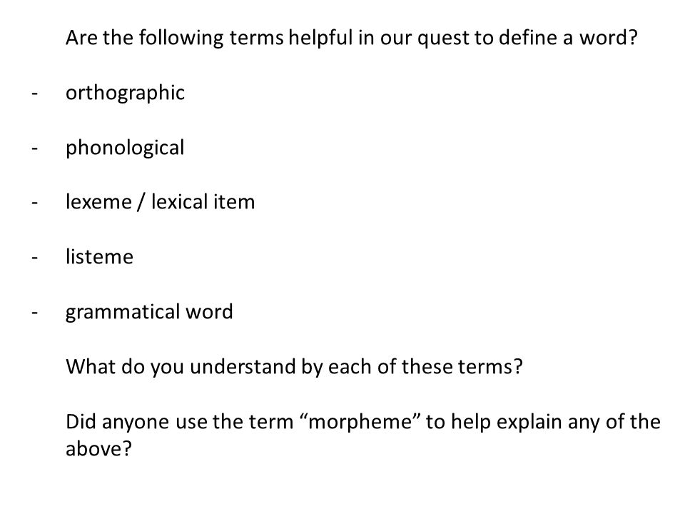 Are the following terms helpful in our quest to define a word