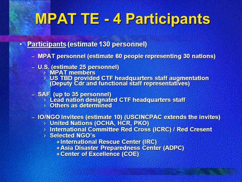 MPAT TE - 4 Participants Participants (estimate 130 personnel)