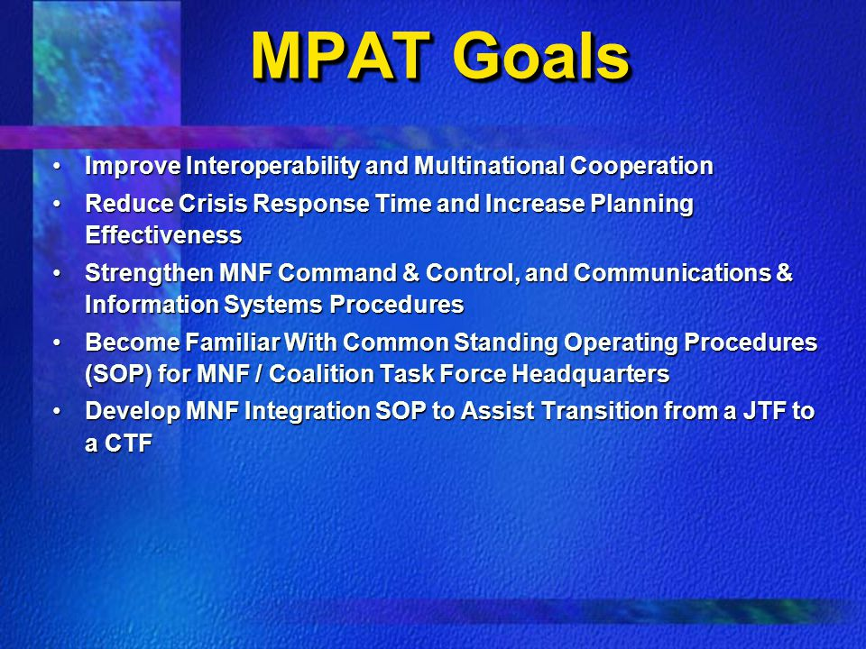 MPAT Goals Improve Interoperability and Multinational Cooperation