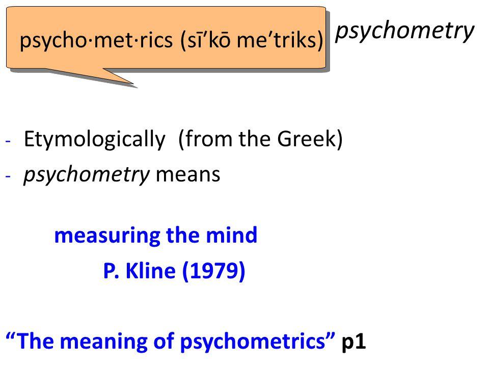 psychometry psycho·met·rics (sī′kō me′triks)