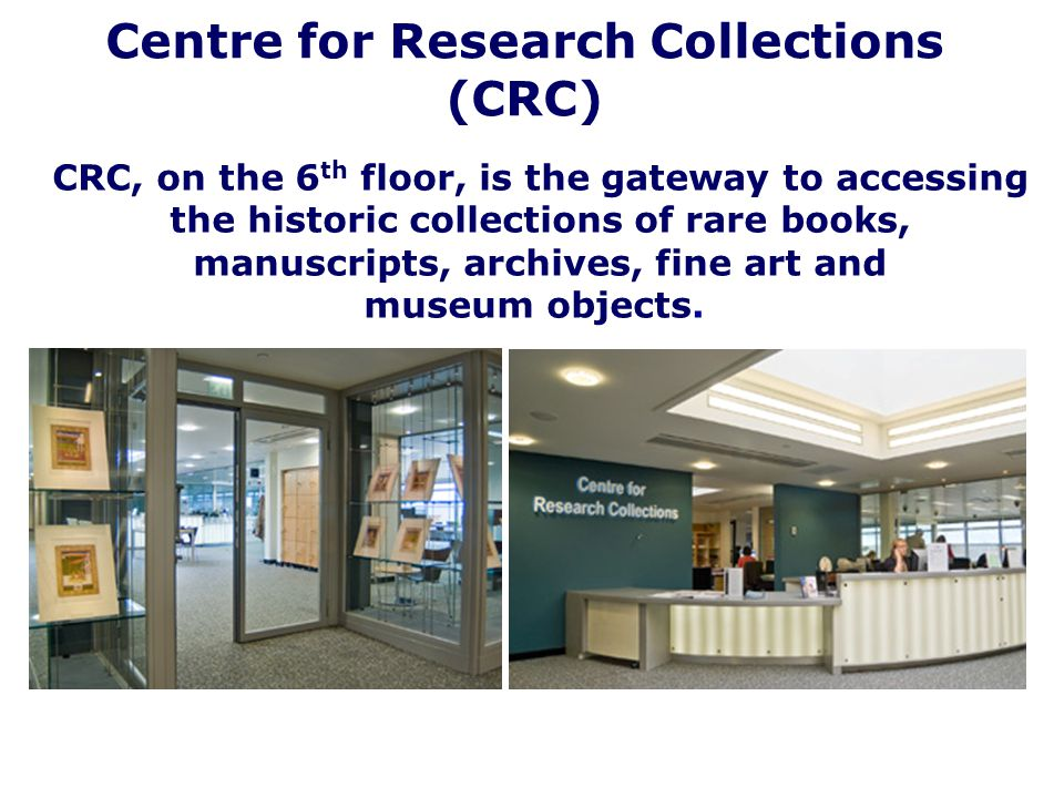 Centre for Research Collections (CRC)