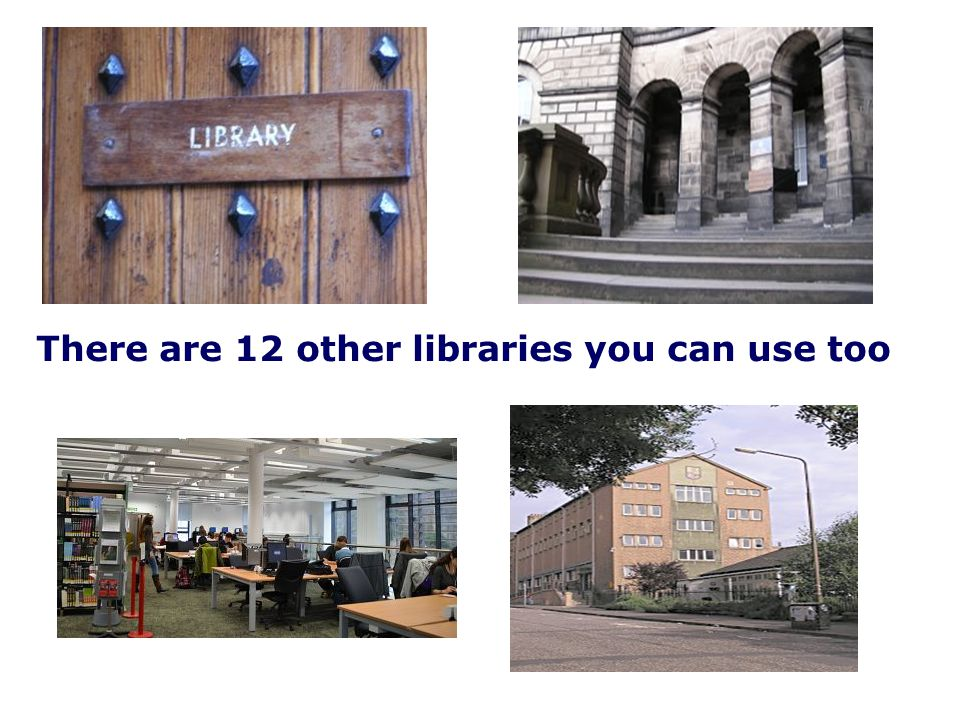 There are 12 other libraries you can use too