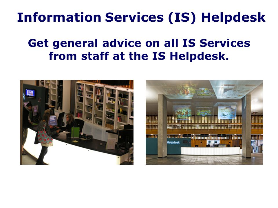 Information Services (IS) Helpdesk