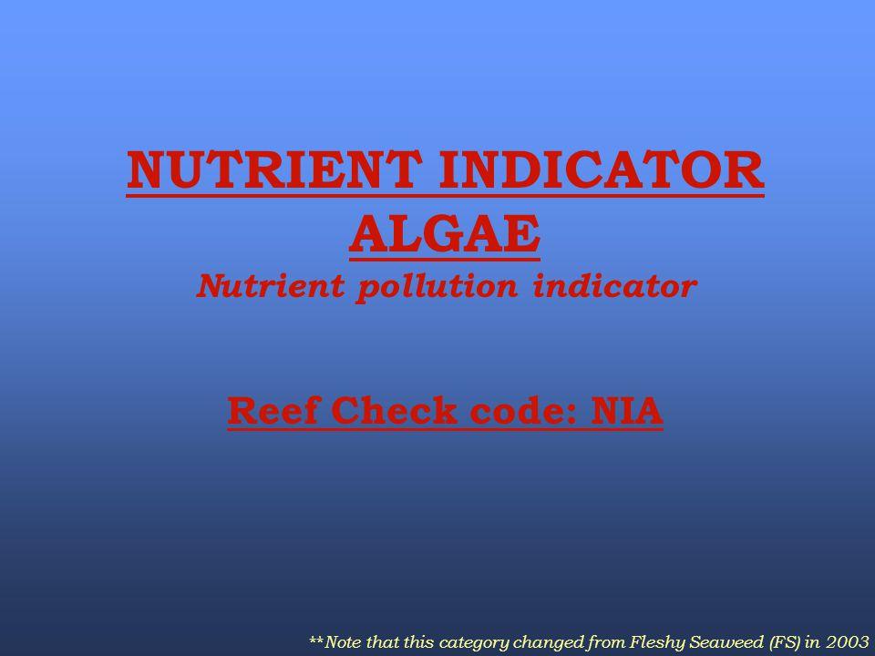 NUTRIENT INDICATOR ALGAE Nutrient pollution indicator