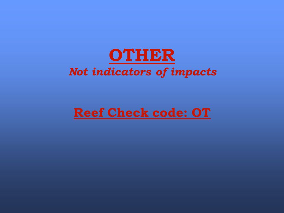 Not indicators of impacts