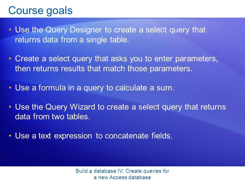 Build a database IV: Create queries for a new Access database