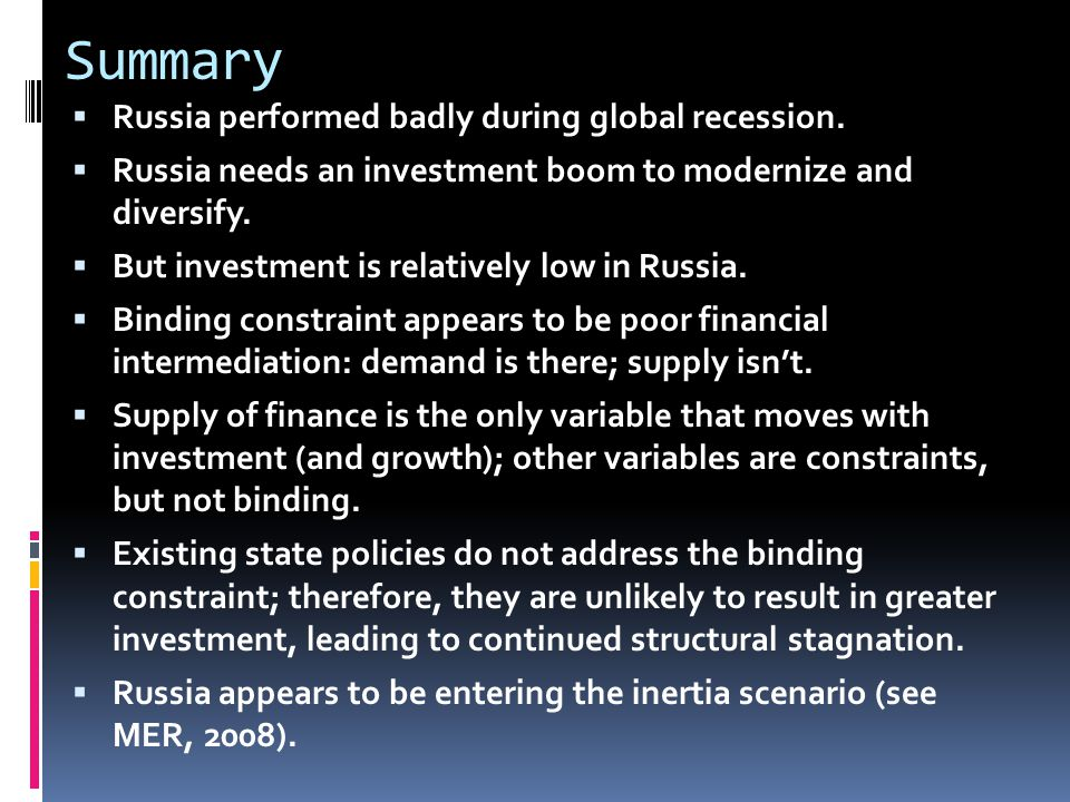 Summary Russia performed badly during global recession.