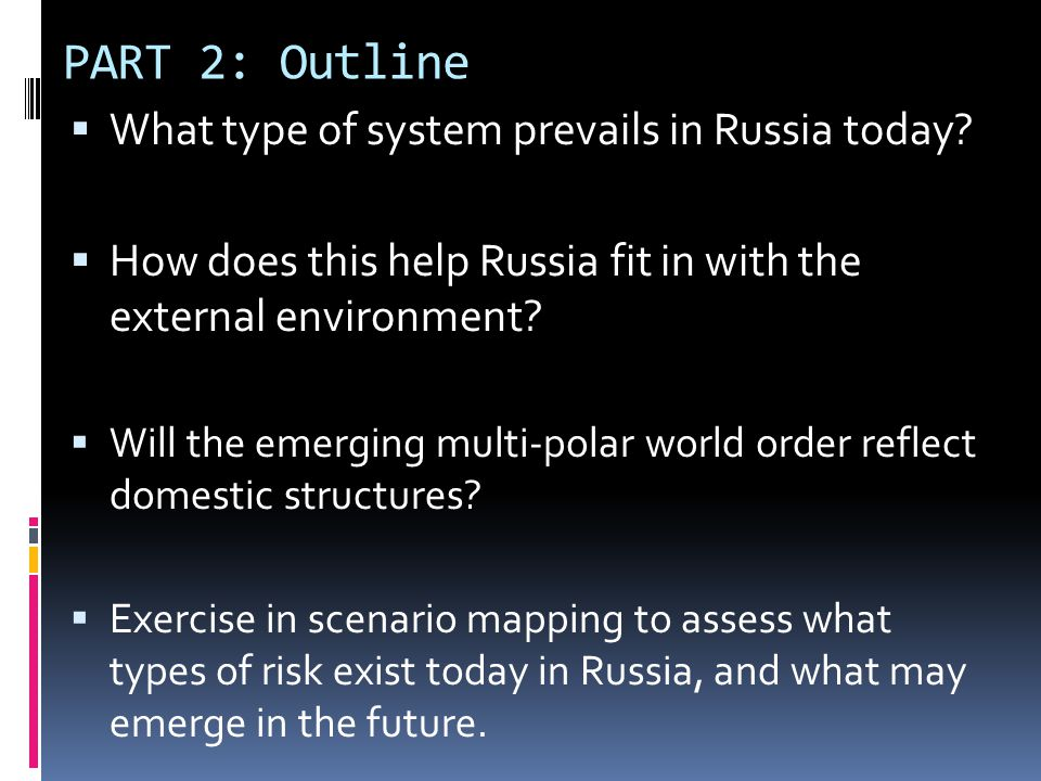 PART 2: Outline What type of system prevails in Russia today