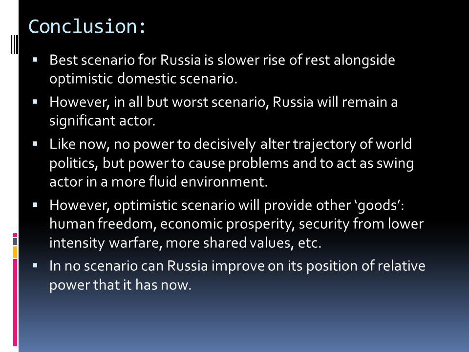 Conclusion: Best scenario for Russia is slower rise of rest alongside optimistic domestic scenario.