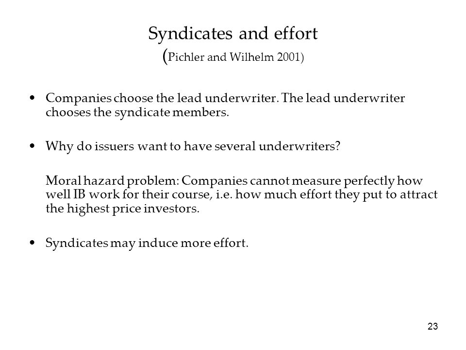 Syndicates and effort (Pichler and Wilhelm 2001)