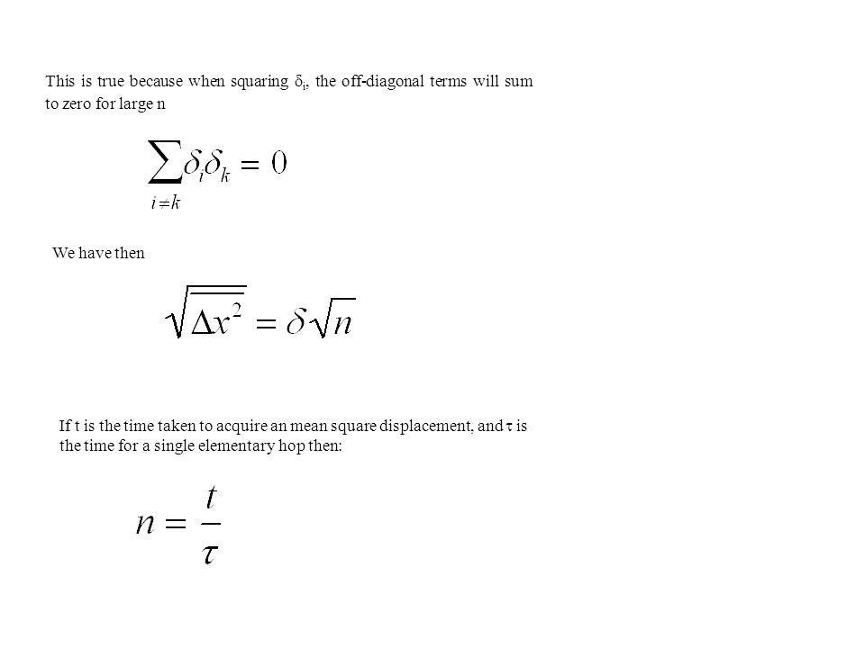 This is true because when squaring i, the off-diagonal terms will sum to zero for large n