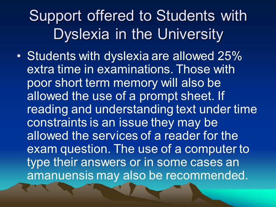 Support offered to Students with Dyslexia in the University