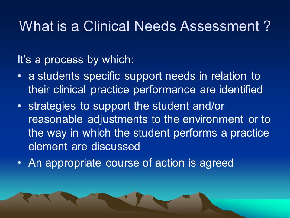 What is a Clinical Needs Assessment