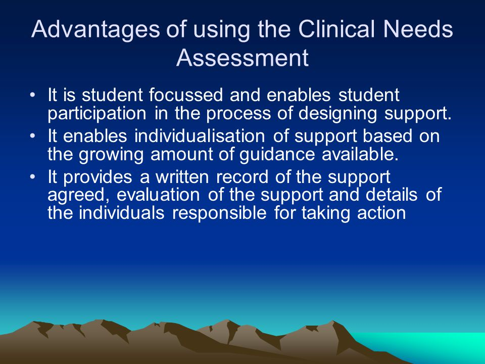 Advantages of using the Clinical Needs Assessment